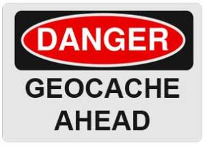 Geocaching Danger Sign
